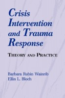 Crisis Intervention And Trauma Response Theory and Practice