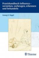 Praxishandbuch Influenza - verstehen, vorbeugen, erkennen und behandeln