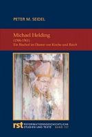 Michael Helding (1506-1561) Ein Bischof im Dienst von Kirche und Reich (Reformationsgeschichtliche Studien und Texte)