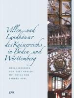 Villen und Landhäuser des Kaiserreichs in Baden und Württemberg
