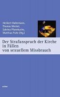 Der Strafanspruch der Kirche in Fällen von sexuellem Missbrauch (Würzburger Theologie)