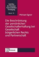Die Beschränkung der persönlichen Gesellschafterhaftung bei Gesellschaft bürgerlichen Rechts und Partnerschaft (Schriften der deutschen Notarrechtlichen Vereinigung)
