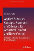 Applied Acoustics Concepts, Absorbers, and Silencers for Acoustical Comfort