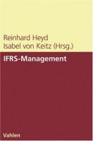IFRS Management Interessenschutz auf dem Prüfstand. Treffsichere Unternehmensbeurteilung. Konsequenzen für das Management