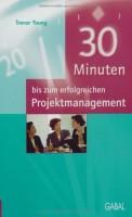 30 Minuten bis zum erfolgreichen Projektmanagement