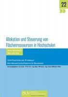 Allokation und Steuerung von Flächenressourcen in Hochschulen (FLHO) (Schriftenreihe der Professur Betriebswirtschaftslehre im Bauwesen)