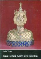 Das Leben Karls des Großen Ein kurzweiliger Überblick