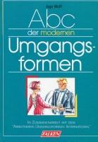 ABC der modernen Umgangsformen.