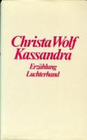 Wolf, Christa Kassandra. Erzählung. 14. Aufl. Darmstadt/ Neuwied, Luchterhand, 1985. 8°. 156 (1)S. Leinen. Schutzumschl. (ISBN 3-472-86574-1)