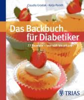 Das Backbuch für Diabetiker 77 Rezepte - von süß bis pikant