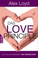 Das Love Principle Die Erfolgsmethode für ein erfülltes Leben