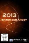 2013 - Hinter der Angst